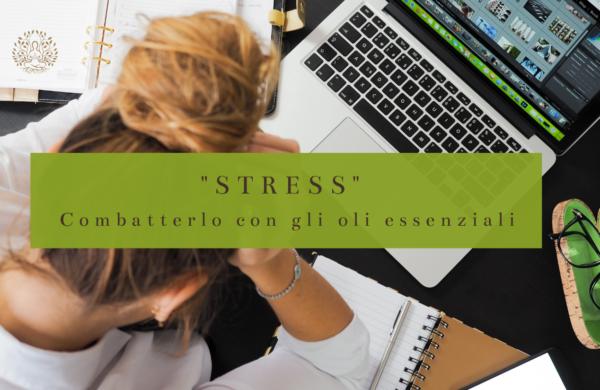 Combattere lo stress con gli oli essenziali